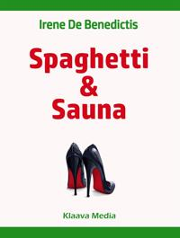 Spaghetti & Sauna - Discovering the Rational Finnish Culture through the Eyes of an Emotional Italian