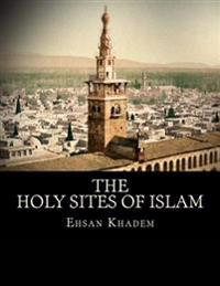 The Holy Sites of Islam