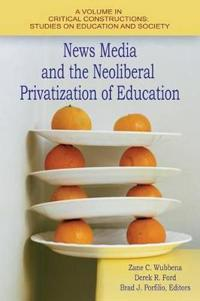 News Media and the Neoliberal Privitization of Education