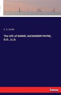 The Life of Daniel Alexander Payne, D.D., LL.D.