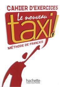 Le nouveau taxi ! 1. Cahier d'exercices