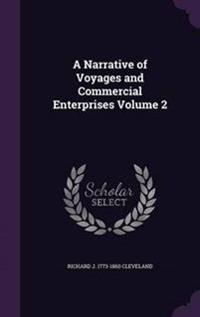 A Narrative of Voyages and Commercial Enterprises Volume 2