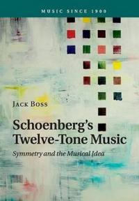 Schoenbergs twelve-tone music - symmetry and the musical idea