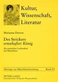 Des Strickers Ernsthafter Koenig: Ein Poetischer Lachtraktat Des Mittelalters- Eine Motivgeschichtliche Studie Zur Ersten Barlaam-Parabel