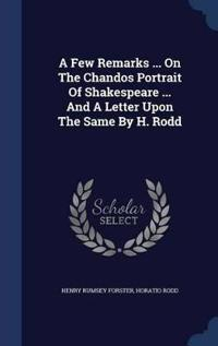 A Few Remarks ... on the Chandos Portrait of Shakespeare ... and a Letter Upon the Same by H. Rodd