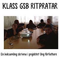 Klass GSB ritpratar : en boksamling skrivna i projektet Ung författare
