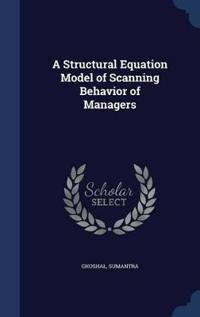 A Structural Equation Model of Scanning Behavior of Managers