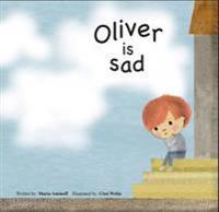 Oliver is sad