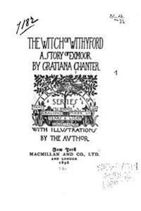 The Witch of Withyford, a Story of Exmoor