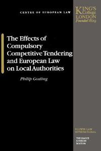 The Effects of Compulsory Competitive Tendering and European Law on Local Authorities
