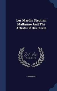 Les Mardis Stephan Mallarme and the Artists of His Circle