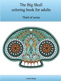 The Third Big Skull Coloring Book for Adults