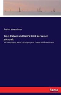 Ernst Platner Und Kant's Kritik Der Reinen Vernunft