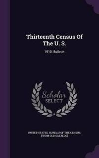 Thirteenth Census of the U. S.