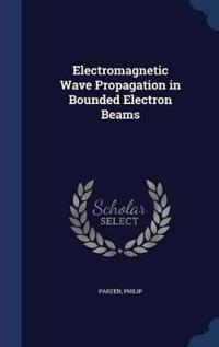 Electromagnetic Wave Propagation in Bounded Electron Beams