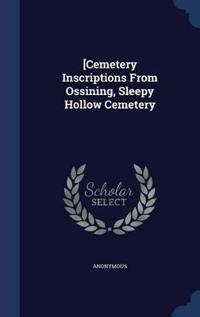 [Cemetery Inscriptions from Ossining, Sleepy Hollow Cemetery