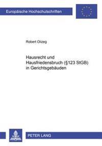Hausrecht Und Hausfriedensbruch- (§ 123 Stgb) in Gerichtsgebaeuden