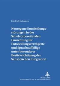 Neurogene Entwicklungsstoerungen in Der Schulvorbereitenden Einrichtung Fuer Entwicklungsverzoegerte Und Sprachauffaellige Unter Besonderer Beruecksic