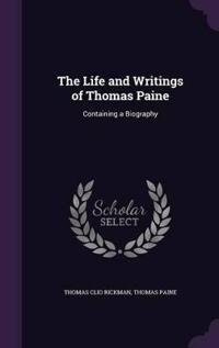 The Life and Writings of Thomas Paine