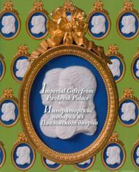 Imperial gifts from Pavlovsk Palace - Imperatorskie podark iz Pavlovskogo dvorca