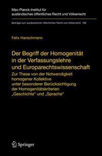 Der Begriff Der Homogenitat in Der Verfassungslehre Und Europarechtswissenschaft: Zur These Von Der Notwendigkeit Homogener Kollektive Unter Besondere