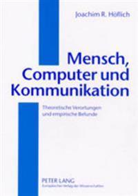 Mensch, Computer Und Kommunikation: Theoretische Verortungen Und Empirische Befunde