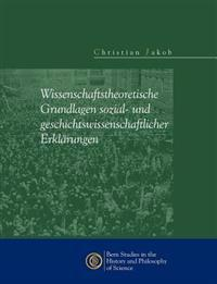 Wissenschaftstheoretische Grundlagen Sozial- Und Geschichtswissenschaftlicher Erkl Rungen
