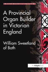 Provincial Organ Builder in Victorian England