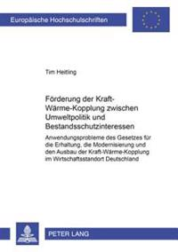 Foerderung Der Kraft-Waerme-Kopplung Zwischen Umweltpolitik Und Bestandsschutzinteressen: Anwendungsprobleme Des Gesetzes Fuer Die Erhaltung, Die Mode