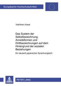 Das System Der Selbstbezeichnungen, Anredeformen Und Drittbezeichnungen Auf Dem Hintergrund Der Sozialen Beziehungen: Ein Deutsch-Japanischer Sprachve