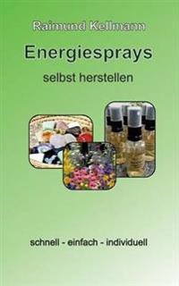 Energiesprays sebst herstellen