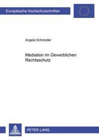 Mediation Im Gewerblichen Rechtsschutz