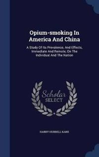 Opium-Smoking in America and China