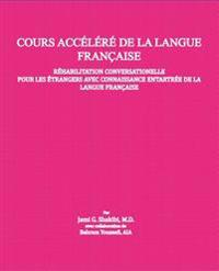 French Language Crash Course: French Language Crash Course Conversational Rehabilitation for Foreigners with Rusty Knowledge of French.