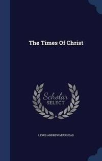 The Times of Christ