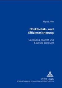Effektivitaets- Und Effizienzsicherung: Controlling-Konzept Und Balanced Scorecard
