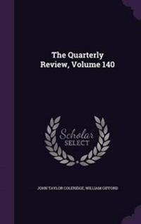 The Quarterly Review, Volume 140
