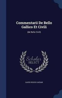 Commentarii de Bello Gallico Et Civili