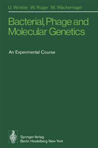 Bacterial, Phage and Molecular Genetics