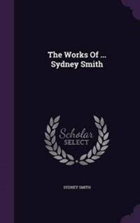 The Works of ... Sydney Smith
