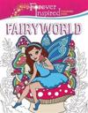 Forever Inspired Coloring Book: Fairyworld