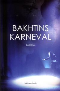 Bakhtins karneval : tre pjäser