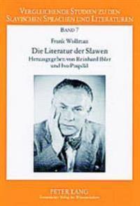 Die Literatur Der Slawen: Herausgegeben Von Reinhard Ibler Und Ivo Pospísil- Aus Dem Tschechischen Uebertragen Von Kristina Kallert