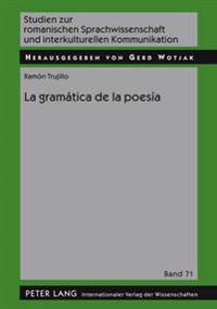 La Gramatica de La Poesia