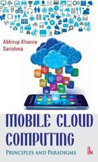 Mobile cloud computing - principles and paradigms