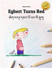 Egbert Turns Red/Egbert Maap Yar So NU: Children's Picture Book/Coloring Book English-Dzongkha (Bilingual Edition/Dual Language)