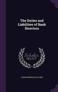 The Duties and Liabilities of Bank Directors