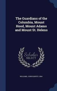 The Guardians of the Columbia, Mount Hood, Mount Adams and Mount St. Helens