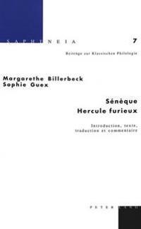 Sénèque: Hercule Furieux: Introduction, Texte, Traduction Et Commentaire