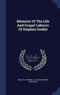 Memoirs of the Life and Gospel Labours of Stephen Grellet